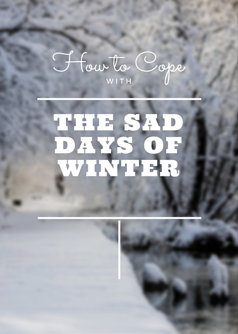 How to Cope with the SAD Days of Winter